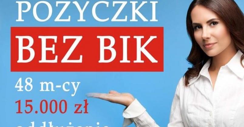 Pożyczka bez BIK od 4000 do 80 000zł również dla zadłużonych Kliknięcie w obrazek spowoduje wyświetlenie jego powiększenia