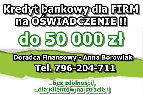Kredyty dla FIRM na UPROSZCZONYCH PROCEDURACH 50 000 zł – na oświadczenie! Cała Polska! Kliknięcie w obrazek spowoduje wyświetlenie jego powiększenia