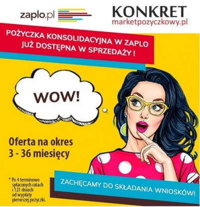 Pożyczka od ZAPLO aż do 15 000 zł bez zaświadczeń !! Kliknięcie w obrazek spowoduje wyświetlenie jego powiększenia